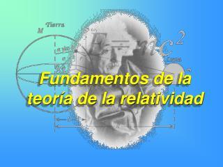 Fundamentos de la teor�a de la relatividad