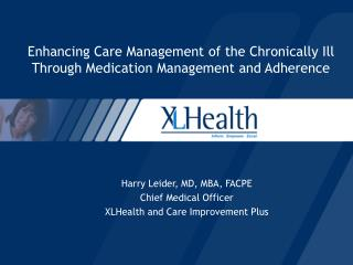 Enhancing Care Management of the Chronically Ill Through Medication Management and Adherence