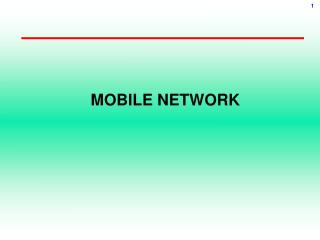 MOBILE NETWORK