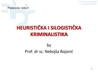 HEURISTIČKA I SILOGISTIČKA KRIMINALISTIKA