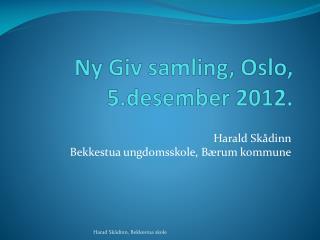 Ny Giv samling, Oslo,  5.desember 2012.