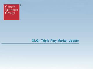 GLGi: Triple Play Market Update