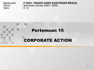 Pertemuan 15 CO RPORATE ACTION