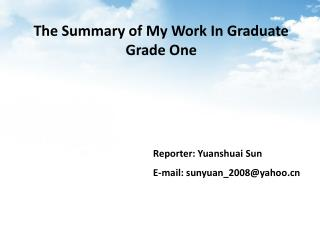 The Summary of My Work In Graduate Grade One