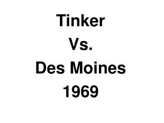 Tinker  Vs. Des Moines 1969