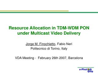 Resource Allocation in TDM-WDM PON under Multicast Video Delivery