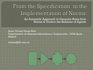 From the Specification  to the Implementation of Norms:
