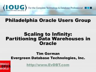 Tim Gorman Evergreen Database Technologies, Inc. EvDBT