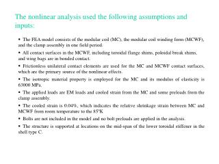 The nonlinear analysis used the following assumptions and inputs: