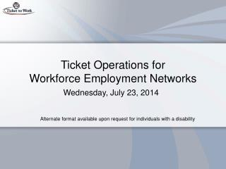 Ticket Operations for Workforce Employment Networks