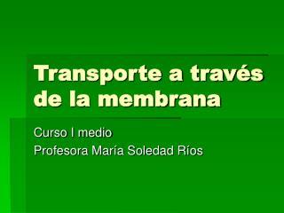 Transporte a trav s de la membrana
