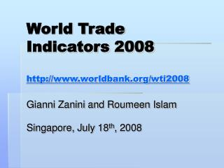 World Trade Indicators 2008 worldbank/wti2008