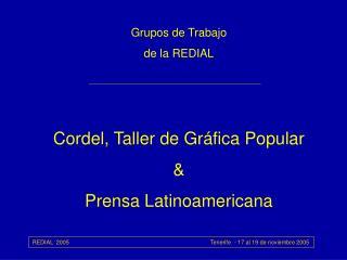 Grupos de Trabajo de la REDIAL Cordel, Taller de Gráfica Popular & Prensa Latinoamericana
