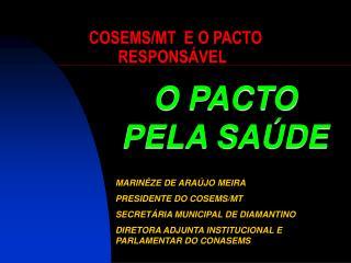COSEMS/MT  E O PACTO RESPONSÁVEL