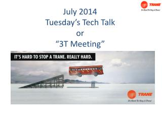"July 2014  Tuesday's Tech Talk or ""3T Meeting"""