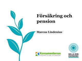 F�rs�kring och pension  Marcus  Lindenius