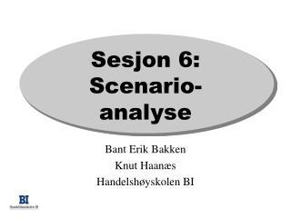 Sesjon 6: Scenario- analyse