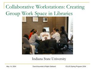 Collaborative Workstations: Creating Group Work Space in Libraries