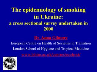 The epidemiology of smoking in Ukraine:  a cross sectional survey undertaken in 2000