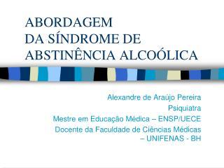 ABORDAGEM  DA SÍNDROME DE ABSTINÊNCIA ALCOÓLICA