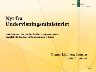 Dennis Lindberg Laursen John T. Larsen