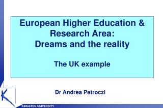 European Higher Education & Research Area: Dreams and the reality The UK example