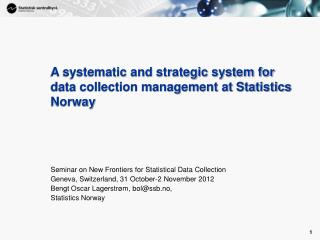 A systematic and strategic system for data collection management at Statistics Norway