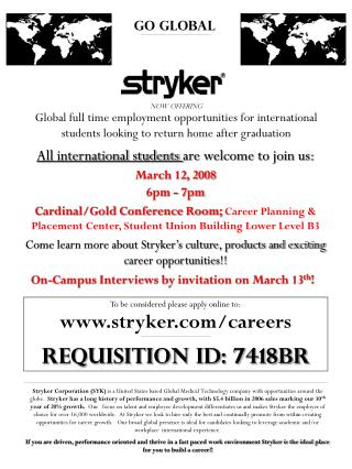 To be considered please apply online to: stryker/careers Requisition ID: 7418BR