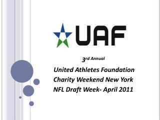 3rd Annual  United Athletes Foundation  Charity Weekend New York NFL Draft Week- April 2011