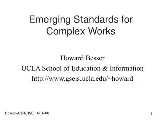 Emerging Standards for Complex Works