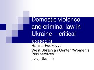 Domestic violence and criminal law in Ukraine   critical aspects