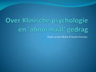 Over  Klinische  psychologie en � abnormaal �  gedrag