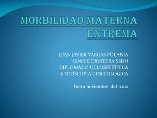 MORBILIDAD MATERNA EXTREMA