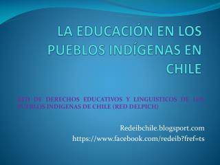LA EDUCACIÓN EN LOS PUEBLOS INDÍGENAS EN CHILE