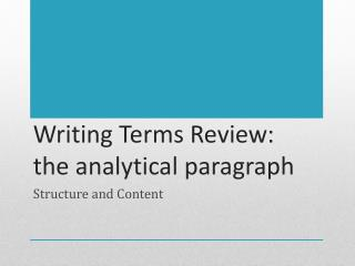 Writing Terms Review :  the analytical paragraph