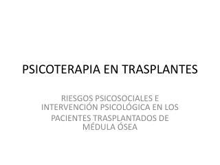 PSICOTERAPIA EN TRASPLANTES