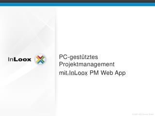 PC-gest�tztes Projektmanagement mit InLoox PM Web App