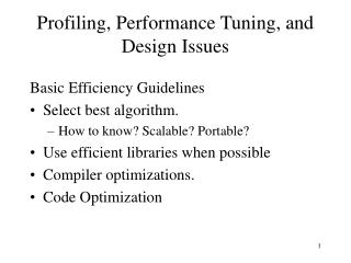 Profiling, Performance Tuning, and Design Issues