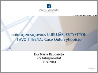 opintojen sujuvuus LUKUJÄRJESTYSTYÖN TAVOITTEENA: Case Oulun yliopisto