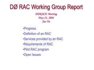 D� RAC Working Group Report