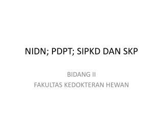 NIDN; PDPT; SIPKD DAN SKP