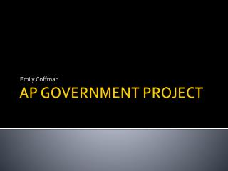 AP GOVERNMENT PROJECT