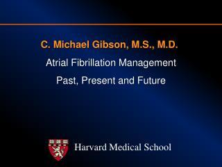C. Michael Gibson, M.S., M.D.