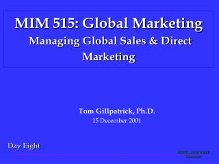 MIM 515: Global Marketing Managing Global Sales & Direct Marketing