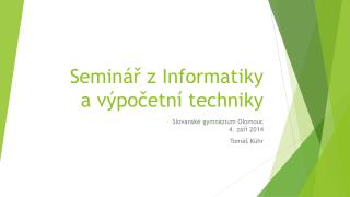Seminář z Informatiky  a výpočetní techniky