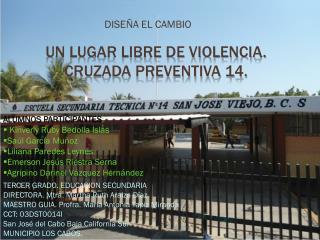 Un lugar libre de violencia. Cruzada  preventiva 14.