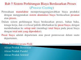 Bab 5 Sistem Perhitungan Biaya Berdasarkan Proses               ( Process Costing )
