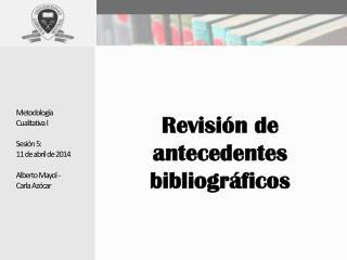 Revisión de antecedentes bibliográficos