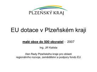 EU dotace v Plzeňském kraji malé obce do 500 obyvatel  -  2007