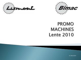 PROMO  MACHINES Lente 2010